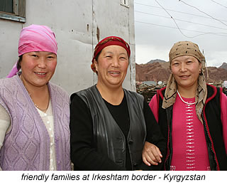 friendly faces at Irkeshtam border Kyrgyzstan